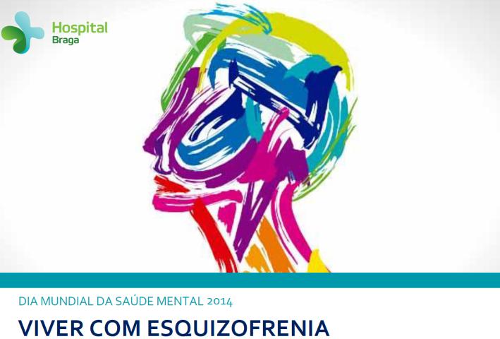hospital-de-braga-Dia Mundial da Saúde Mental - Viver com Esquizofrenia