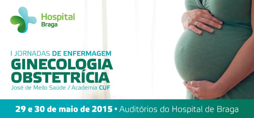 hospital-de-braga-I Jornadas de Enfermagem de Ginecologia/Obstetrícia das Unidades da José de Mello Saúde/Academia CUF