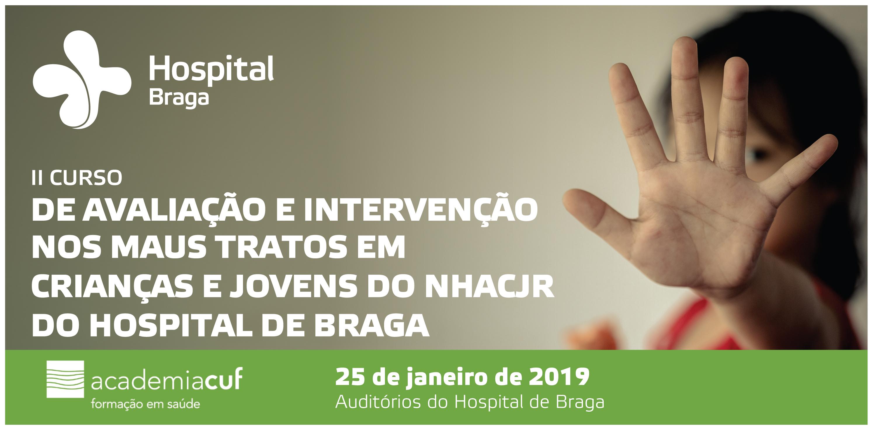 hospital-de-braga-II Curso de Avaliação e Intervenção nos Maus Tratos em Crianças e Jovens do NHACJR do Hospital de Braga